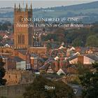One Hundred & One Beautiful Towns in Great Britain (101 Beautiful Small Towns) Cover Image