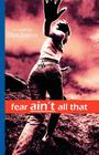 Fear Ain't All That Cover Image