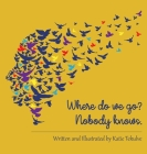 Where do we go? Nobody knows. Cover Image