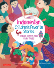 Indonesian Children's Favorite Stories: Fables, Myths and Fairy Tales Cover Image