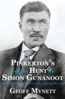 Pinkerton's and the Hunt for Simon Gunanoot: Double Murder, Secret Agents and an Elusive Outlaw Cover Image