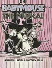 The Musical (Babymouse (Prebound) #10) Cover Image