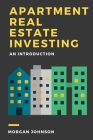 Apartment Real Estate Investing: An Introduction Cover Image