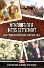 Memories of a Metis Settlement: Eighty Years of East Prairie Metis Settlement Cover Image