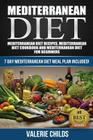 Mediterranean Diet: Mediterranean Diet Recipes, Mediterranean Diet Cookbook and Mediterranean Diet Guide for Beginners!! 7 DAY MEDITERRANE Cover Image