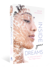 Inside Your Dreams: An Advanced Guide to Your Night Visions Cover Image