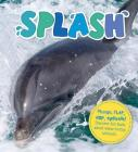 Splash: Plunge, flap, hop, splash! Discover fun facts about water-loving animals. Cover Image