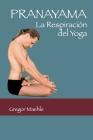 Pranayama: La Respiración del Yoga Cover Image