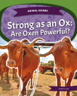Strong as an Ox: Are Oxen Powerful? Cover Image