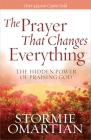 The Prayer That Changes Everything(r): The Hidden Power of Praising God Cover Image