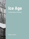 Ice Age: The Next Cycle of The Earth Cover Image