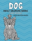 Adult Coloring Books Funny Animals - Stress Relieving Designs - Dog Cover Image