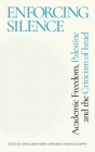 Enforcing Silence: Academic Freedom, Palestine and the Criticism of Israel Cover Image
