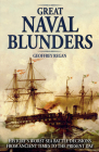 Great Naval Blunders: History's Worst Sea Battle Decisions from Ancient Times to the Present Day Cover Image