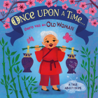 Once Upon A Time... there was an Old Woman: A Tale About Hope Cover Image