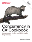 Concurrency in C# Cookbook: Asynchronous, Parallel, and Multithreaded Programming Cover Image