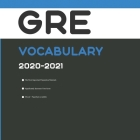 GRE Test Vocabulary 2020-2021: Words That Will Help You Complete Writing/Essay Part of GRE Test Cover Image