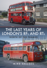 The Last Years of London RFs and RTs: North of the Thames Cover Image