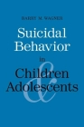 Suicidal Behavior in Children and Adolescents (Current Perspectives in Psychology) Cover Image
