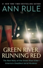 Green River, Running Red: The Real Story of the Green River Killer—America's Deadliest Serial Murderer Cover Image