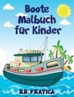 Boote Malbuch für Kinder: Genial Boote Färbung & Activity Book für Kinder und Anfänger mit schönen Illustrationen von Booten, ist dieses Malbuch Cover Image