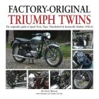 Factory-Original Triumph Twins: The originality guide to Speed Twin, Tiger, Thunderbird & Bonneville Models, 1938-62 Cover Image