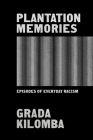 Plantation Memories: Episodes of Everyday Racism Cover Image