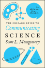 The Chicago Guide to Communicating Science: Second Edition (Chicago Guides to Writing, Editing, and Publishing) Cover Image