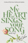 My Heart Sings Your Song: A story of first love, family and destiny set in England Cover Image