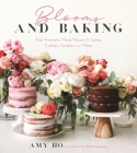 Blooms and Baking: Add Aromatic, Floral Flavors to Cakes, Cookies and More Cover Image