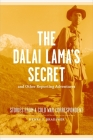 The Dalai Lama's Secret and Other Reporting Adventures: Stories from a Cold War Correspondent Cover Image