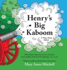 Henry's Big Kaboom: Henry Knox claims the artillery from Fort Ticonderoga, 1775-1776. A ballad. Cover Image