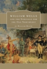 William Wells and the Struggle for the Old Northwest Cover Image