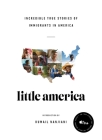Little America: Incredible True Stories of Immigrants in America Cover Image