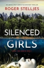 Silenced Girls: An absolutely addictive mystery thriller Cover Image