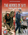 The Heroes of 9/11: Then and Now Cover Image