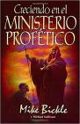 Creciendo en el Ministerio Profetico = Growing in the Prophetic Cover Image