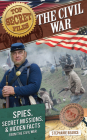The Civil War: Spies, Secret Missions, and Hidden Facts from the Civil War (Top Secret Files) Cover Image