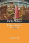 Divine Comedy: Purgatory: Large print Cover Image