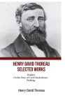 Henry David Thoreau Selected Works: Walden On The Duty of Civil Disobedience Walking Cover Image