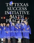 TSI Texas Success Initiative Math Practice Tests Advantage+ Edition: 335 TSI Math Practice Problems and Solutions Cover Image