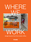 Where We Work: Design Lessons from the Modern Office Cover Image