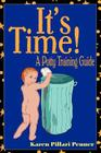 It's Time!: A Potty Training Guide Cover Image