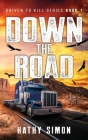 Down the Road: Driven to Kill Book 1 Cover Image