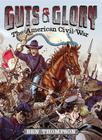 Guts & Glory: The American Civil War Cover Image
