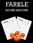Farkle Score Sheets: 100 Farkle Score Pads, Farkle Dice Game, Farkle Game Record Keeper, Farkle Record Book Cover Image