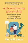 Extraordinary Parenting: The Essential Guide to Parenting and Educating at Home Cover Image
