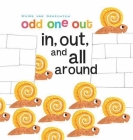 In, Out and All Around (Odd One Out) Cover Image