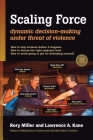 Scaling Force: Dynamic Decision Making Under Threat of Violence Cover Image