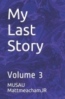 My Last Story: Volume 3 Cover Image